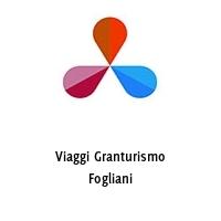 Viaggi Granturismo Fogliani