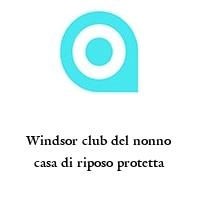 Windsor club del nonno casa di riposo protetta