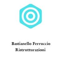 Bastianello Ferruccio Ristrutturazioni
