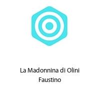 La Madonnina di Olini Faustino