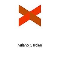 Milano Garden