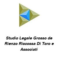 Studio Legale Grosso de Rienzo Riscossa Di Toro e Associati