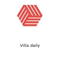 Villa daily