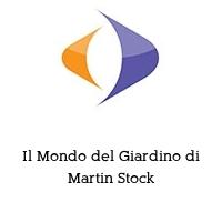 Il Mondo del Giardino di Martin Stock