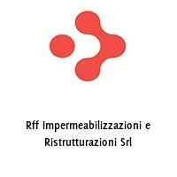 Rff Impermeabilizzazioni e Ristrutturazioni Srl
