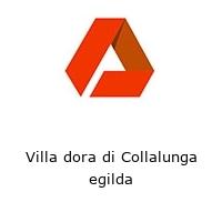 Villa dora di Collalunga egilda