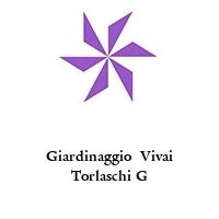 Giardinaggio  Vivai Torlaschi G