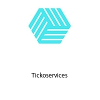 Tickoservices