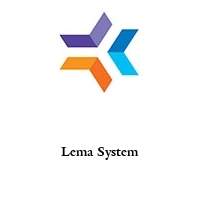 Lema System
