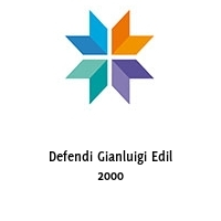 Defendi Gianluigi Edil 2000