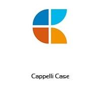 Cappelli Case