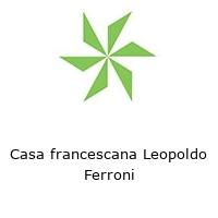 Casa francescana Leopoldo Ferroni
