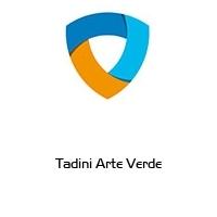 Tadini Arte Verde