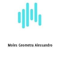 Moles Geometra Alessandro