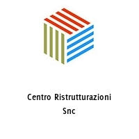 Centro Ristrutturazioni Snc