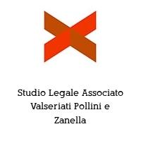 Studio Legale Associato Valseriati Pollini e Zanella