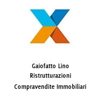 Gaiofatto Lino Ristrutturazioni Compravendite Immobiliari