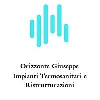 Orizzonte Giuseppe Impianti Termosanitari e Ristrutturazioni
