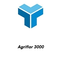 Agriflor 3000