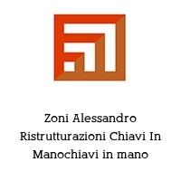 Zoni Alessandro Ristrutturazioni Chiavi In Manochiavi in mano