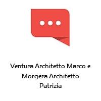 Ventura Architetto Marco e Morgera Architetto Patrizia