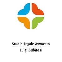 Studio Legale Avvocato Luigi Gubitosi