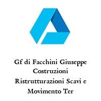 Gf di Facchini Giuseppe Costruzioni Ristrutturazioni Scavi e Movimento Ter