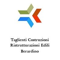 Taglienti Costruzioni Ristrutturazioni Edili Berardino