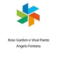 Rose Garden e Vivai Piante Angelo Fontana