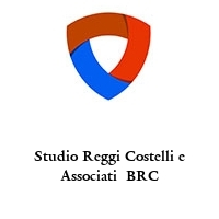 Studio Reggi Costelli e Associati  BRC