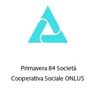 Primavera 84 Società Cooperativa Sociale ONLUS