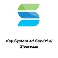 Key System srl Servizi di Sicurezza