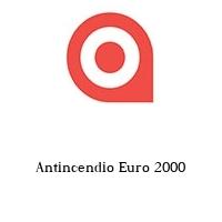 Antincendio Euro 2000