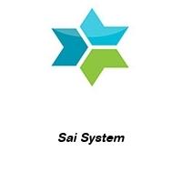 Sai System