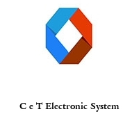 C e T Electronic System