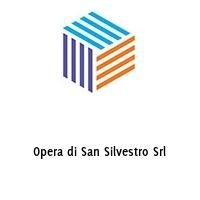 Opera di San Silvestro Srl