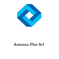 Antenna Plus Srl