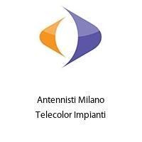 Antennisti Milano Telecolor Impianti