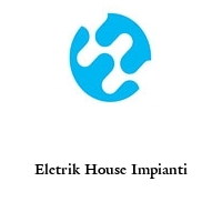 Eletrik House Impianti