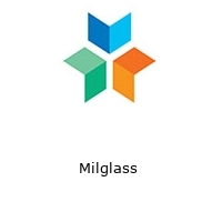 Milglass