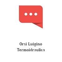 Orsi Luigino Termoidraulica