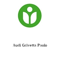 Audi Grivetta Paolo