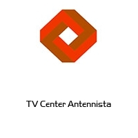TV Center Antennista