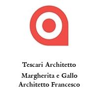 Tescari Architetto Margherita e Gallo Architetto Francesco