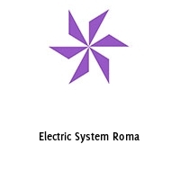 Electric System Roma