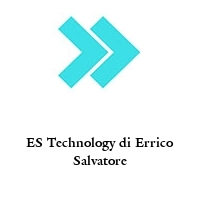 ES Technology di Errico Salvatore