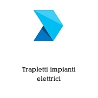 Trapletti impianti elettrici
