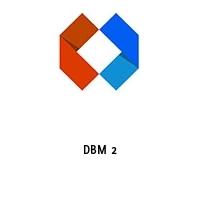 DBM 2