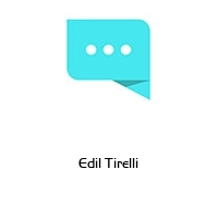 Edil Tirelli