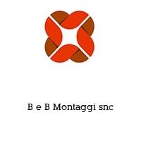 B e B Montaggi snc